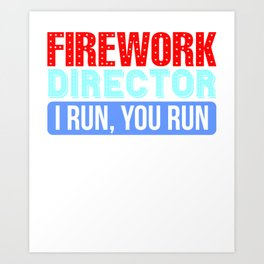 Fireworks Director Father's Day Art Print