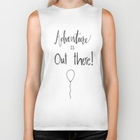 adventure is out there Biker Tanks featuring adventure by Clover & Finch
