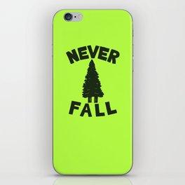 NEVER F\LL iPhone Skin