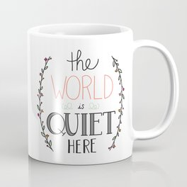 The world is quiet here Coffee Mug