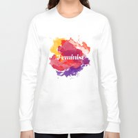 feminism Long Sleeve T-shirts featuring Feminism Watercolor by Pia Spieler