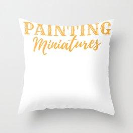 Painter Painting Miniatures Art Hobby  Gift Throw Pillow