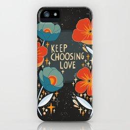 Keep choosing love iPhone Case