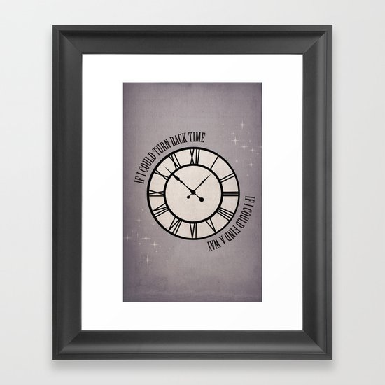 If I Could Turn Back Time... Framed Art Print