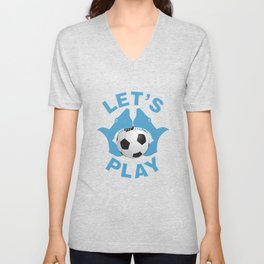 Let's play soccer Unisex V-Neck
