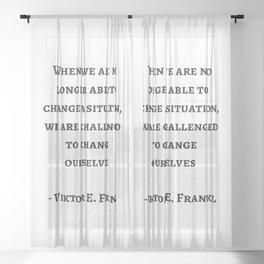 Stoic Wisdom Quotes - Viktor Frankl Sheer Curtain