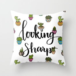Looking Sharp Quote Throw Pillow