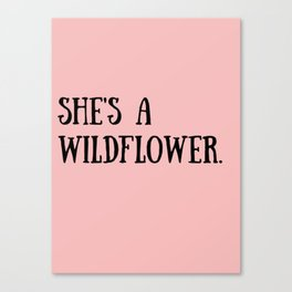 She's A Wildflower Canvas Print