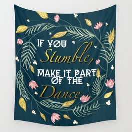 If you stumble, make it part of the dance quote Wall Tapestry