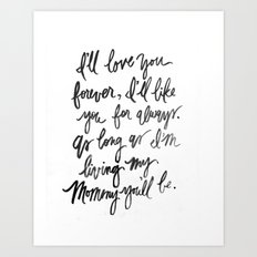 I'll Love You Forever - Mommy // Black and White Watercolor  Art Print