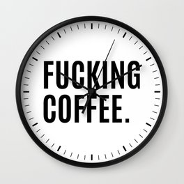 FUCKING COFFEE Wall Clock