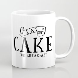 Eat cake for breakfast,kitchen vinyl home cafe family wall funny quote, Present modern home decor Coffee Mug