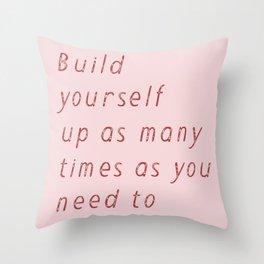 Build Yourself Up Throw Pillow
