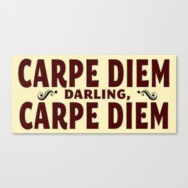 Carpe Diem, Darling Canvas Print