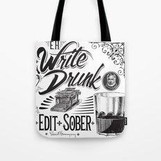 Write Drunk. Edit Sober Tote Bag