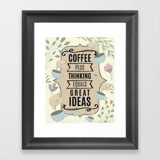 Coffee Plus Thinking = Great Ideas - Coffee Lovers Framed Art Print