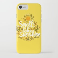 Smells Like Sunshine Slim Case iPhone 7
