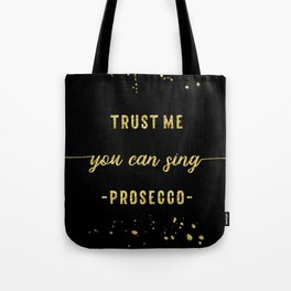 Text Art Gold YOU CAN SING Prosecco Tote Bag