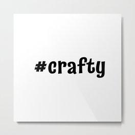 #crafty Metal Print
