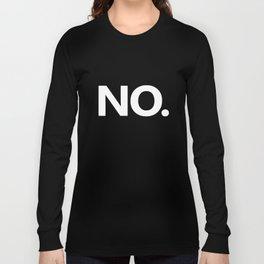 No Funny New Anti Social Nerd Geek Slogan Funny Mens Loose Fit Geek T-Shirts Long Sleeve T-shirt