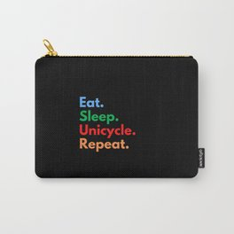Eat. Sleep. Unicycle. Repeat. Carry-All Pouch