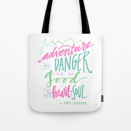 adventure and danger can be good for the heart and soul. Tote Bag