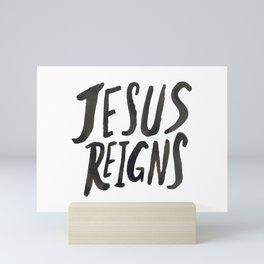 Jesus Reigns Mini Art Print