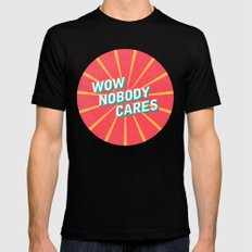 WOW, Nobody Cares Mens Fitted Tee Black MEDIUM
