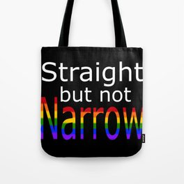 Straight But Not Narrow (white text) Tote Bag