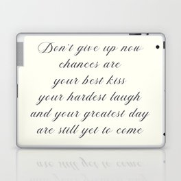 Atticus poem, don't give up now, love quote, contemporary poetry Laptop & iPad Skin