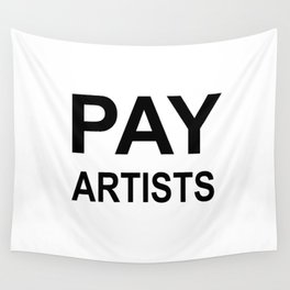 PAY ARTISTS Wall Tapestry