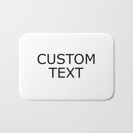 Custom text Bath Mat