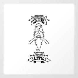 Coffe, God & Life. Art Print
