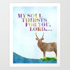 My Soul Thirsts Art Print