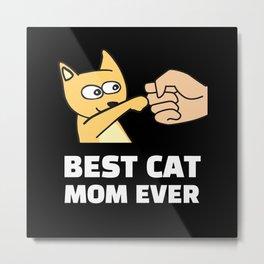 Best Cat Mom Ever T Shirt Metal Print
