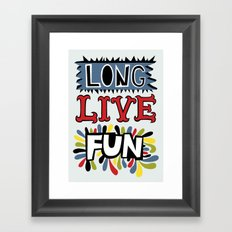 Long Live Fun Framed Art Print