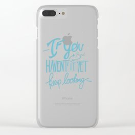 If you haven't found it...... Clear iPhone Case