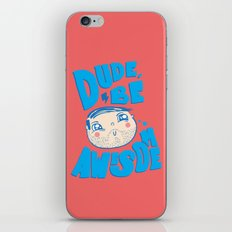 Dude Be Awesome iPhone & iPod Skin