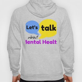 Let's talk about mental health Hoody