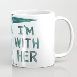 Lady Liberty - I'm With Her Coffee Mug