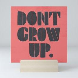 Don't Grow Up Mini Art Print