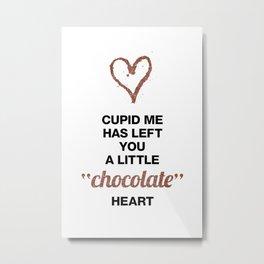 Cupid Me Valentine's Day Chocolate Heart Metal Print