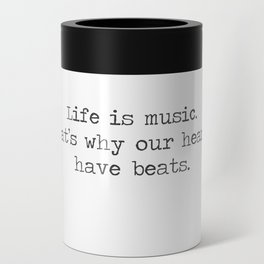 Life is music -quote Can Cooler