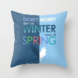 After winter comes spring-Happiness-Optimism-Positive People Throw Pillow