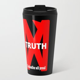 TRUTH – The bloodline will prevail. Travel Mug
