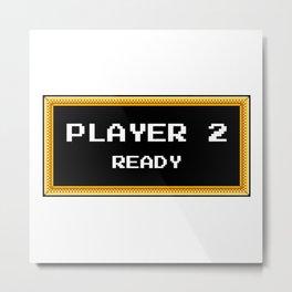 PLAYER 2 READY Metal Print