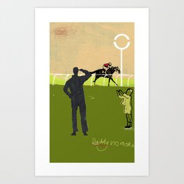 No more daddy. Art Print