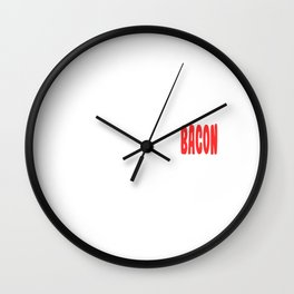 """When Bacon Is Love, Bacon Is Life """"That's Too Much Bacon -Said No One Ever"""" T-shirt Design Breakfast Wall Clock"""