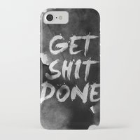 get shit done iPhone & iPod Cases featuring Motivational get it done by Stoian Hitrov - Sto
