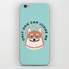 Only Dog Can Judge Me Corgi iPhone & iPod Skin